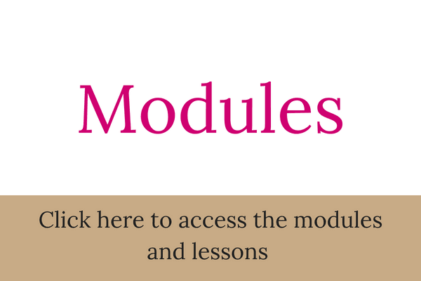Modules - Click here to access the modules and lessons
