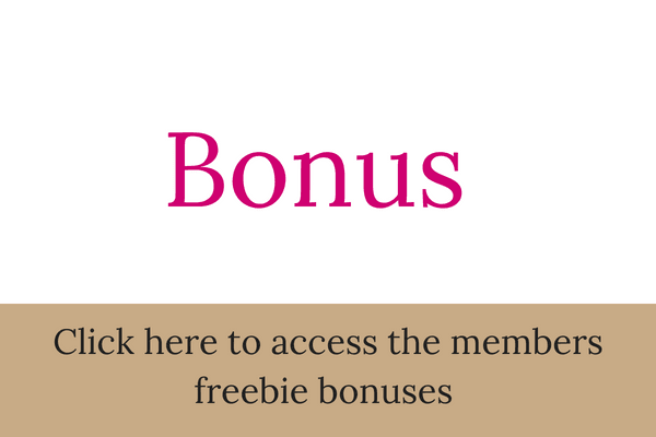 Bonus - Click here to access the members freebie bonuses